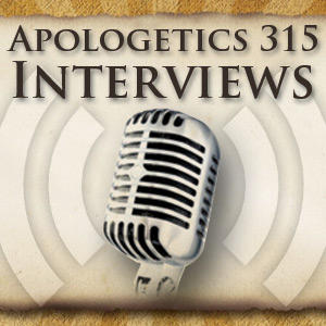 Apologetics 315 Interviews